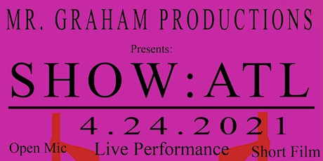 MR. Graham Productions Presents - SHOW: ATL $500 BEST OPEN MIC tickets