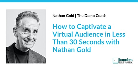 How to Captivate a Virtual Audience in Less Than 30 Seconds with Nathan Gold tickets
