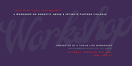 """""""Why Didn't You Just Leave?"""" Workshop on Domestic Abuse & IPV tickets"""