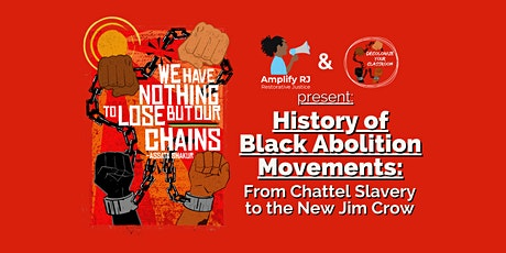 History of Black Abolition Movements: from Chattel Slavery to New Jim Crow tickets