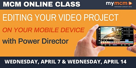 Editing Your Video Project on Your Mobile Device with Power Director tickets