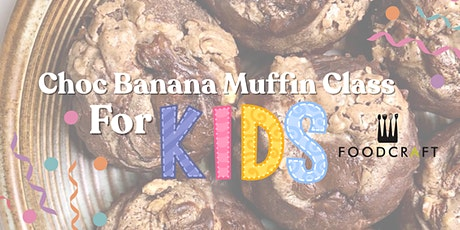 Kid's Choc Banana Muffin Class (VG & GF) - Plant-Based & Fuss-Free Cooking tickets