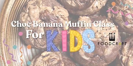 KIDS Choc Banana Muffin Class (VG & GF) - Plant-Based & Fuss-Free Cooking tickets