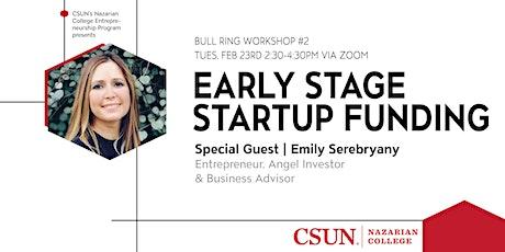 CSUN Entrepreneurship | Early Stage Startup Funding Workshop tickets