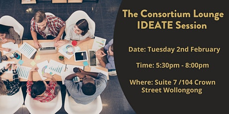 The Consortium Lounge - IDEATE Session - Tues 2nd of Feb tickets