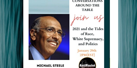 Conversations: 2021 & the Tides of Race, White Supremacy w/ Michael Steele tickets