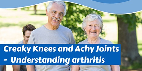 Maitland - Creaky Knees and Achy Joints -  Understanding arthritis tickets