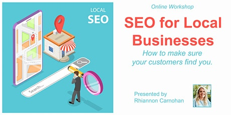 SEO For Local Businesses - How to make sure your customers find you. tickets
