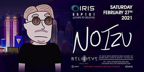 Noizu | IRIS @ Believe | Saturday February 27 tickets