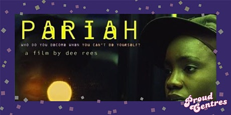 Queer Scenes and Proud Centres present Pariah - FREE tickets