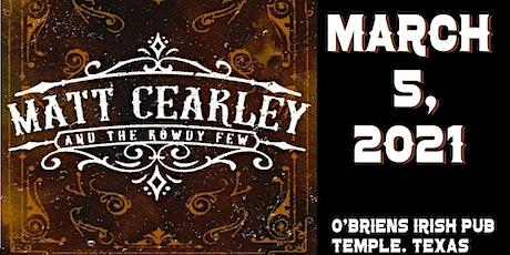 Matt Cearley & The Rowdy Few tickets