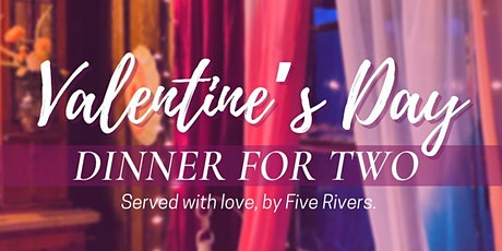 Five Rivers Valentine's Day Dinner tickets