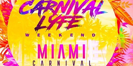 CARNIVALLYFE  MIAMI COLUMBUS WEEKEND 2021 tickets