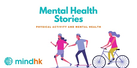 Mental Health Stories: Physical Activity & Mental Health | Mind HK tickets