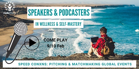 Speed ConXNs: for Speakers & Podcasters in Wellness & Self-Mastery in Feb tickets
