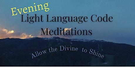 Evening Light Language Code Meditations with Kateea tickets