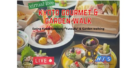 Japan - Virtual Kyoto Gourmet Eating Tour with Garden Walk tickets