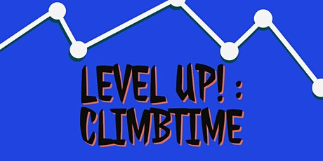 Level Up! Climbtime tickets