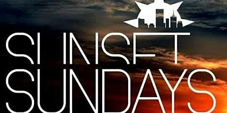 SUNSET SUNDAY'S at UPTOWN.. Special EVENT.. Showtime 6pm tickets