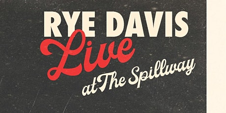 Rye Davis Live Album Release at the Spillway tickets
