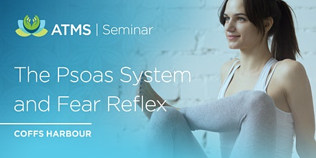 The Psoas System and the Fear Reflex- Coffs Harbour tickets