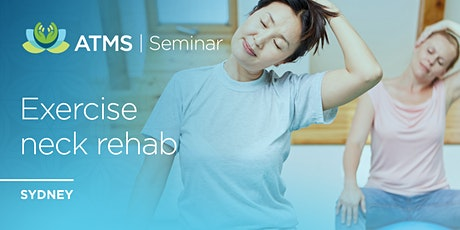 Exercise Rehabilitation in the Treatment of the Neck- Sydney tickets