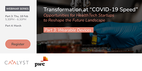 "Transformation at ""COVID-19 Speed"" Part 3: Wearable Devices tickets"