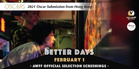 AWFF x Asia Society–Better Days (2/1)– 2021 Oscar submission from Hong Kong tickets
