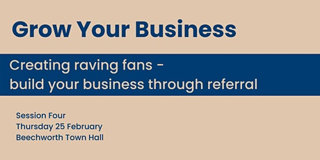 Creating Raving Fans - build your business through referral tickets