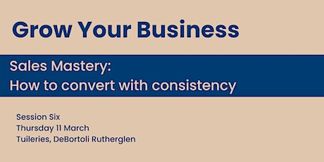 Sales Mastery: how to convert with consistency tickets