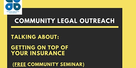 FREE EVENT on KI  Community Legal Seminar GETTING ON TOP OF YOUR INSURANCE tickets