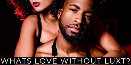 What's love without luXt? EXCLUSIVE Runway Show by luXtstudio tickets