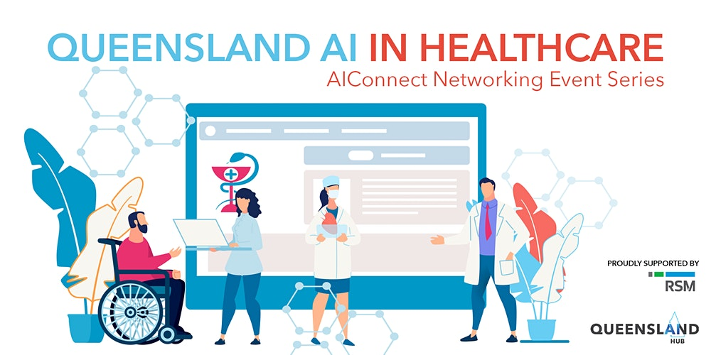 Organizer of Queensland AI in Healthcare - AIConnect Networking Series
