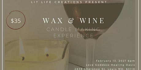 Lit Life Creations Presents: Wax & Wine: A Candle Making Experience tickets