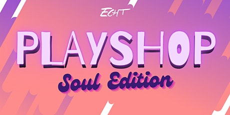 Playshop: Soul Edition tickets