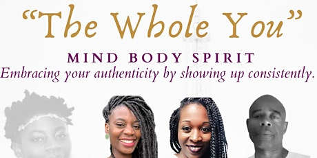 """THE WHOLE YOU"" -  Embracing your authenticity by showing up consistently tickets"