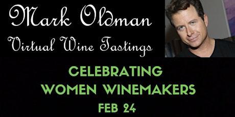Celebrating Women Winemakers | Mark Oldman Virtual Wine Tastings tickets