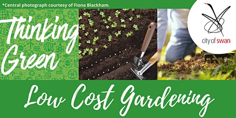 Thinking Green: Low Cost Gardening (Ellenbrook) tickets