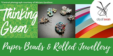 Thinking Green: Paper Beads & Rolled Paper Jewellery (Beechboro) tickets