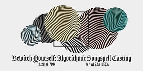 Bewitch Yourself: Algorithmic Songspell Casting tickets