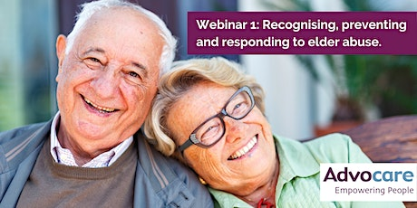 Webinar 1: Recognising, preventing and responding to elder abuse. tickets