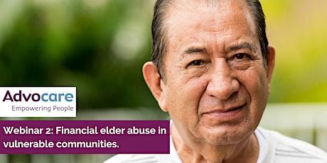 Webinar 2: Financial elder abuse in vulnerable communities. tickets