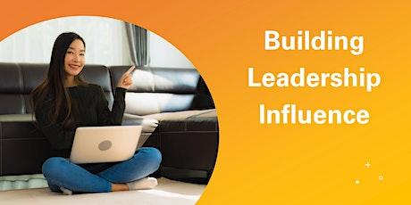 Building Leadership Influence (Online - Run 11) tickets