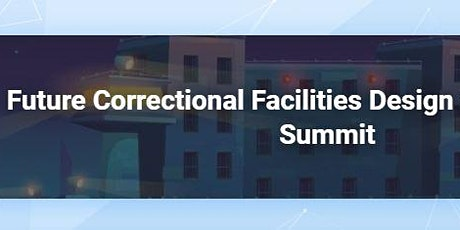 Future Correctional Facilities Design & Development Summit tickets