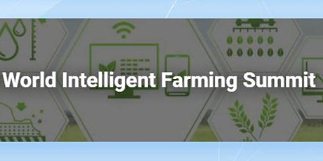 2nd Annual World Intelligent Farming Summit tickets