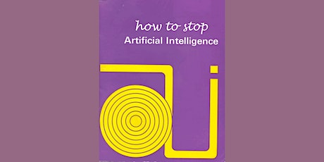 Why Did a Former UCL Provost think Research in  AI Should be Stopped? tickets