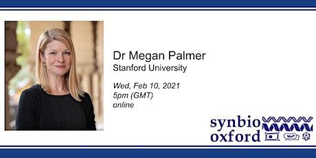 SynBio.Oxford presents: Dr Megan Palmer tickets