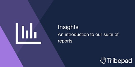 Insights - an introduction to our suite of reports. tickets