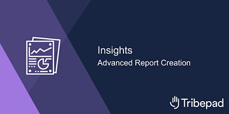 Insights - advanced report creation tickets