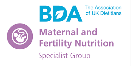 Maternal and Fertility Nutrition Specialist Group Study Day tickets